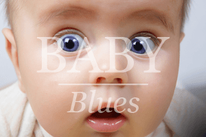 Dealing with Baby Blues