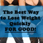 what is the best way to lose weight quickly