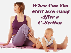 How Soon Can You Exercise After A C Section