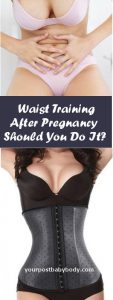 Postpartum Waist Training